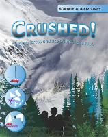 Science Adventures: Crushed! - Explore forces and use science to survive - Science Adventures (Paperback)