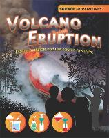Science Adventures: Volcano Eruption! - Explore materials and use science to survive - Science Adventures (Paperback)