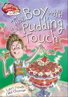 Race Ahead With Reading: The Boy with the Pudding Touch - Race Ahead with Reading (Paperback)