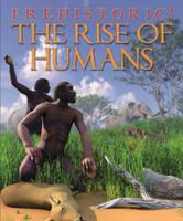 The Rise of Humans - Prehistoric No. 2 (Hardback)