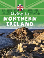 Northern Ireland - Living in the UK No. 4 (Hardback)