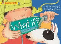 Wonderwise: What If?: A book about recycling - Wonderwise (Paperback)