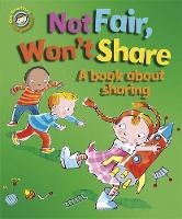 Our Emotions and Behaviour: Not Fair, Won't Share - A book about sharing - Our Emotions and Behaviour (Paperback)