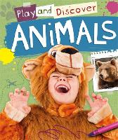 Play and Discover: Animals - Play and Discover (Hardback)