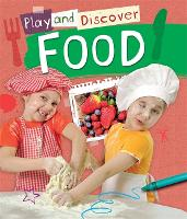 Play and Discover: Food - Play and Discover (Hardback)