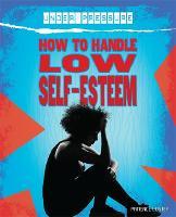 Under Pressure: How to Handle Low Self-Esteem - Under Pressure (Hardback)