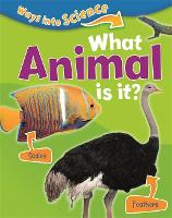 Ways Into Science: What Animal Is It? - Ways Into Science (Hardback)