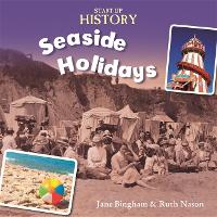 Start-Up History: Seaside Holidays - Start-Up History (Hardback)