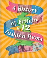 A History of Britain in 12... Fashion Items - A History of Britain in 12... (Hardback)