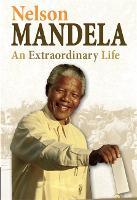 Nelson Mandela: An Extraordinary Life - Twentieth Century History Makers (Hardback)