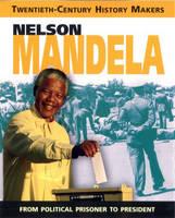 Nelson Mandela: An Extraordinary Life - Twentieth Century History Makers (Paperback)