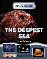 Watery Worlds: The Deepest Sea - Watery Worlds (Paperback)