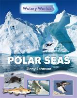 Watery Worlds: Polar Seas - Watery Worlds (Paperback)