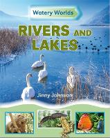 Watery Worlds: Rivers and Lakes - Watery Worlds (Paperback)