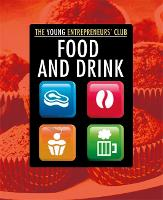 Young Entrepreneurs Club: Food and Drink - Young Entrepreneur's Club (Paperback)