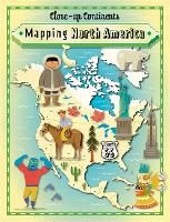 Close-up Continents: Mapping North America - Close-up Continents (Hardback)