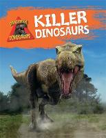 Killer Dinosaurs - Dangerous Dinosaurs (Hardback)