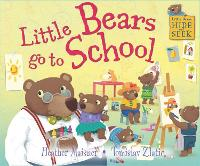 Little Bears Hide and Seek: Little Bears go to School - Little Bears Hide and Seek (Hardback)