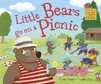 Little Bears Hide and Seek: Little Bears go on a Picnic - Little Bears Hide and Seek (Hardback)