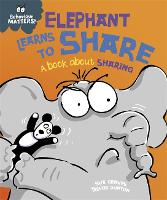 Behaviour Matters: Elephant Learns to Share - A book about sharing - Behaviour Matters (Paperback)