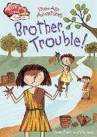 Race Ahead With Reading: Stone Age Adventures: Brother Trouble - Race Ahead with Reading (Hardback)