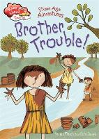 Race Ahead With Reading: Stone Age Adventures: Brother Trouble - Race Ahead with Reading (Paperback)