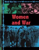 World War Two: Women and War - World War Two (Paperback)