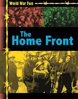 World War Two: The Home Front - World War Two (Paperback)