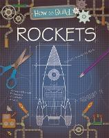 How to Build... Rockets - How To Build... (Hardback)