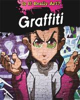 Is It Really Art?: Graffiti - Is It Really Art? (Hardback)
