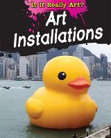 Is It Really Art?: Art Installations - Is It Really Art? (Hardback)
