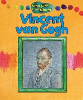 Great Artists of the World: Vincent van Gogh - Great Artists of the World (Hardback)