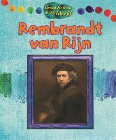 Great Artists of the World: Rembrandt van Rijn - Great Artists of the World (Hardback)