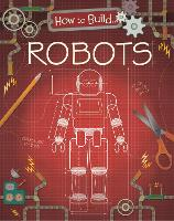How to Build... Robots