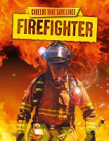 Firefighter - Careers That Save Lives (Paperback)