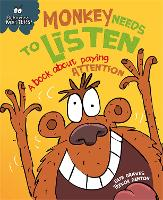 Behaviour Matters: Monkey Needs to Listen - A book about paying attention - Behaviour Matters (Paperback)