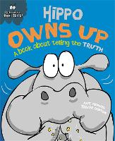Behaviour Matters: Hippo Owns Up - A book about telling the truth - Behaviour Matters (Paperback)