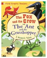 First Graphic Readers: Aesop: the Ant and the Grasshopper & the Fox and the Crow - First Graphic Readers (Paperback)