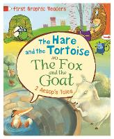 First Graphic Readers: Aesop: The Hare and the Tortoise & The Fox and the Goat - First Graphic Readers (Hardback)