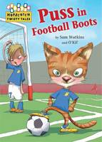 Hopscotch Twisty Tales: Puss in Football Boots - Hopscotch: Twisty Tales (Hardback)