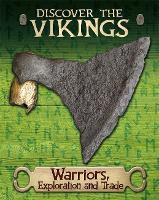 Discover the Vikings: Warriors, Exploration and Trade - Discover the Vikings (Hardback)