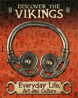 Discover the Vikings: Everyday Life, Art and Culture - Discover the Vikings (Hardback)