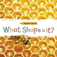 My First Maths: What Shape Is It? - My First Maths (Hardback)