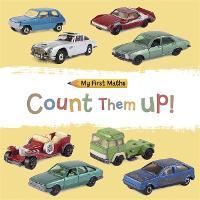 My First Maths: Count Them Up! - My First Maths (Hardback)