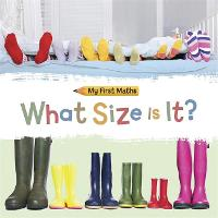 My First Maths: What Size Is It? - My First Maths (Hardback)
