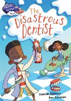 Race Further with Reading: The Disastrous Dentist - Race Further with Reading (Hardback)