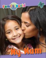 Family World: My Mum - Family World (Paperback)