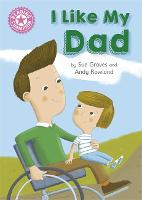 Reading Champion: I Like My Dad: Independent Reading Pink 1A - Reading Champion (Hardback)