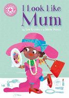 Reading Champion: I Look Like Mum: Independent Reading Pink 1A - Reading Champion (Paperback)
