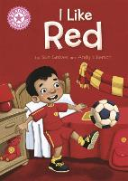 Reading Champion: I Like Red: Independent Reading Pink 1B - Reading Champion (Paperback)